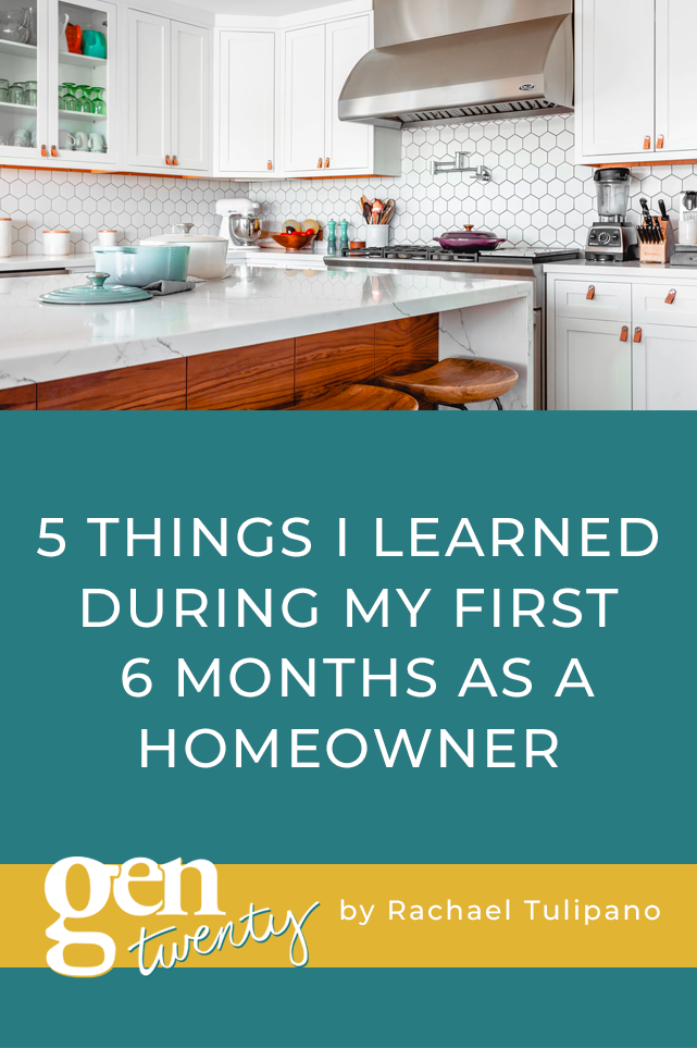 5 Things I Learned During My First 6 months As A Homeowner (title photo with a picture of a kitchen)