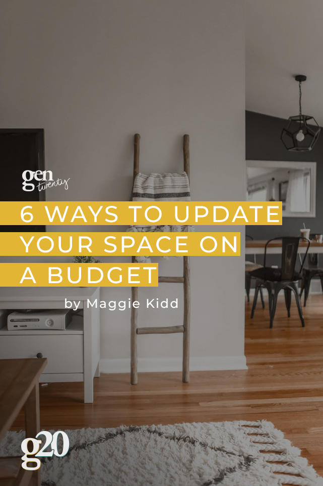 6 Ways To Update Your Space on a Budget