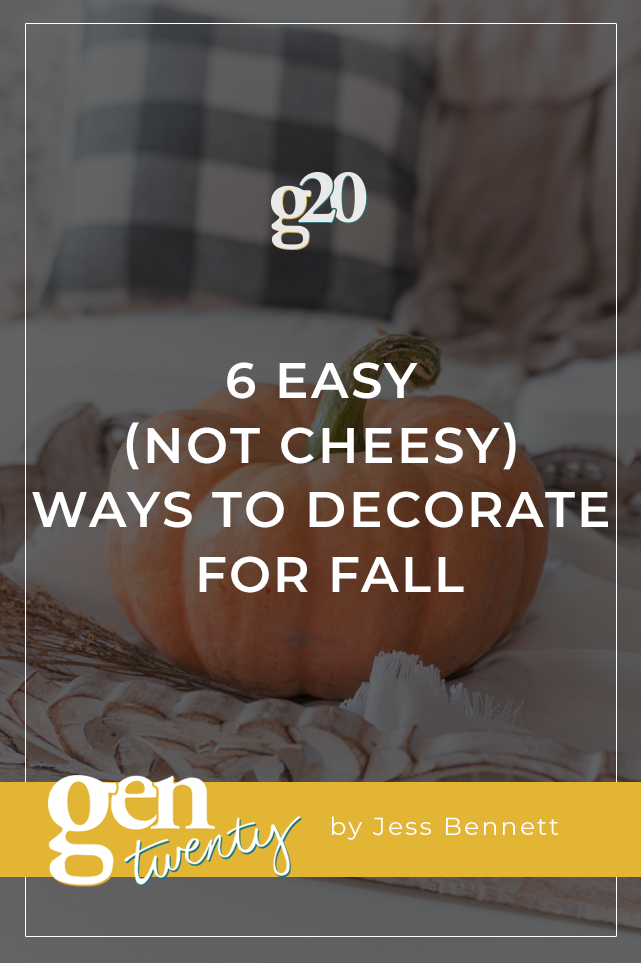 6 Easy (Not Cheesy) Ways to Decorate for Fall