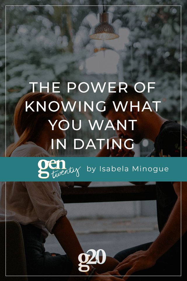 The Power of Knowing What You Want In Dating