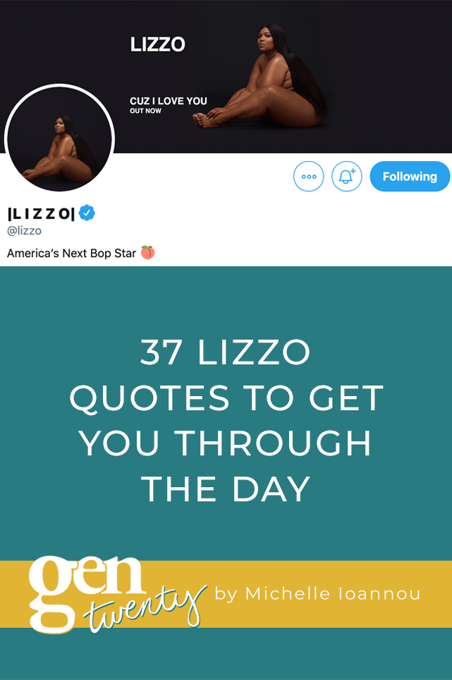 37 Lizzo Quotes To Get You Through The Day