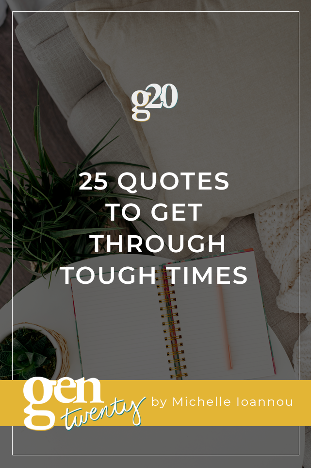 25 Quotes To Get Through Tough Times