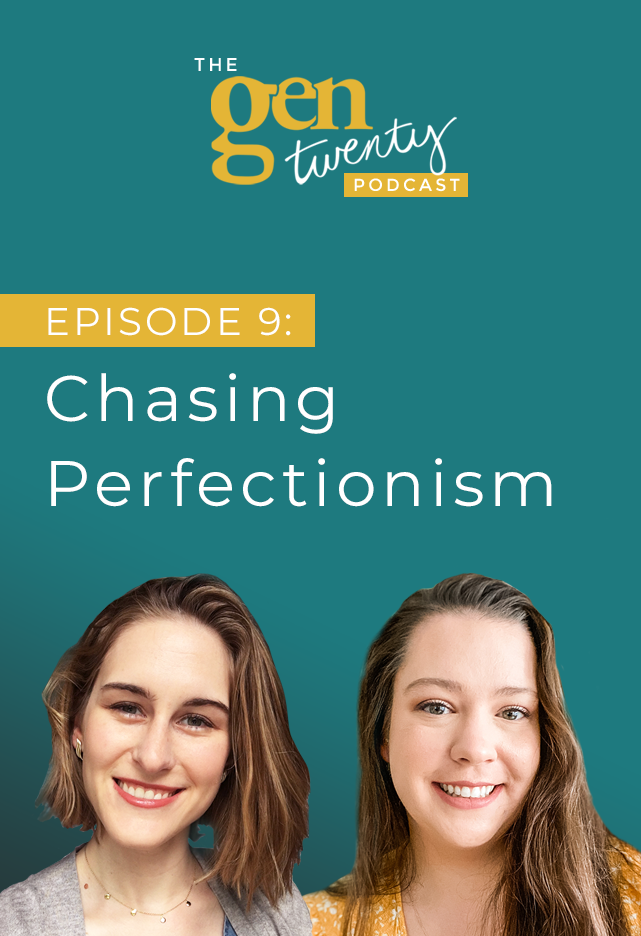 The GenTwenty Podcast Episode 9: Perfectionism