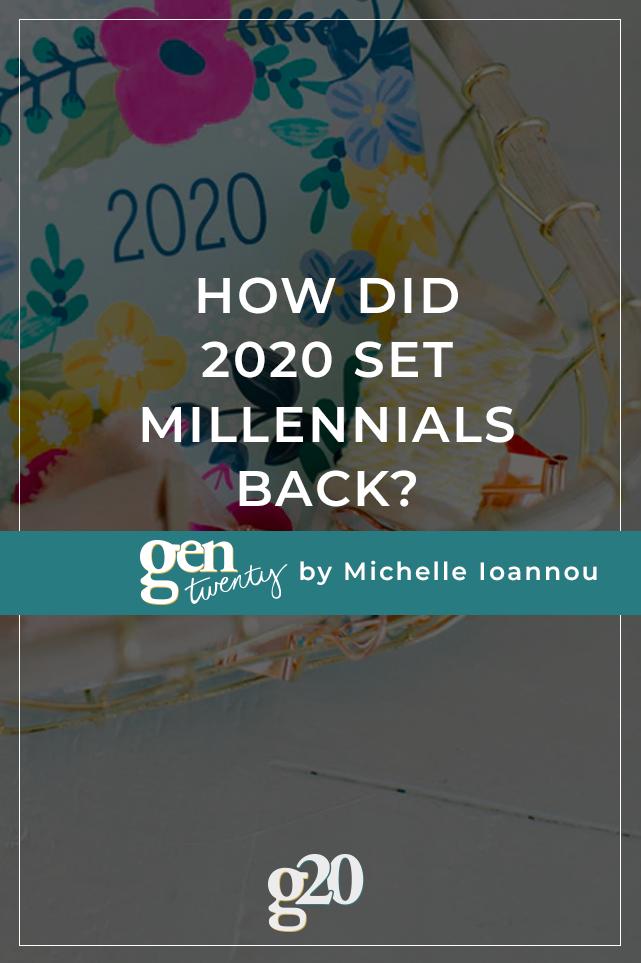 how did 2020 set millennials back?
