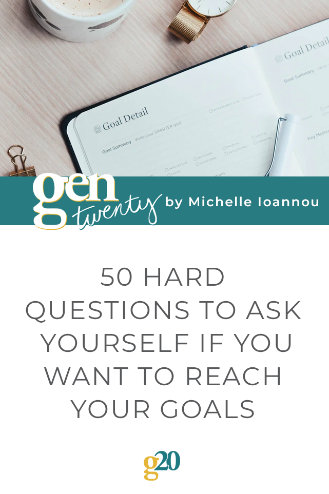 50 Hard Questions To Ask Yourself If You Want To Reach Your Goals