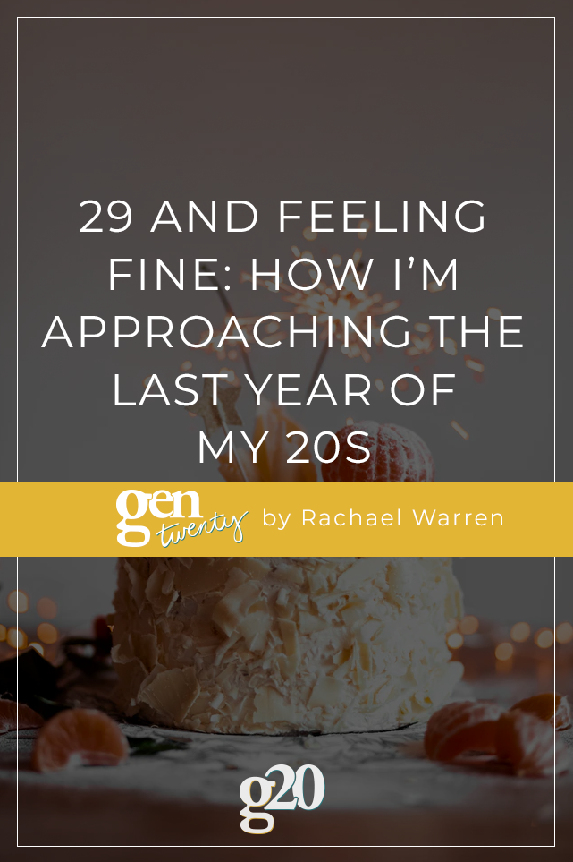 How I'm Approaching the Last Year of My 20s