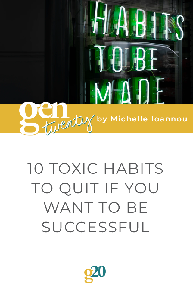 10 Toxic Habits To Quit If You Want To Be Successful