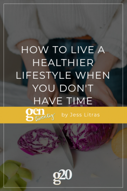 How to Live a Healthier Lifestyle When you Don't Have Time