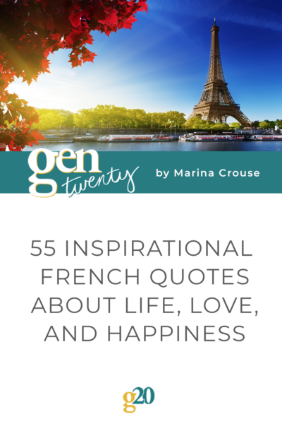 55 Inspirational French Quotes About Life, Love, and Happiness